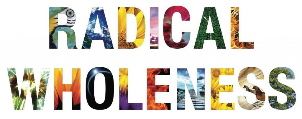 radical-wholness