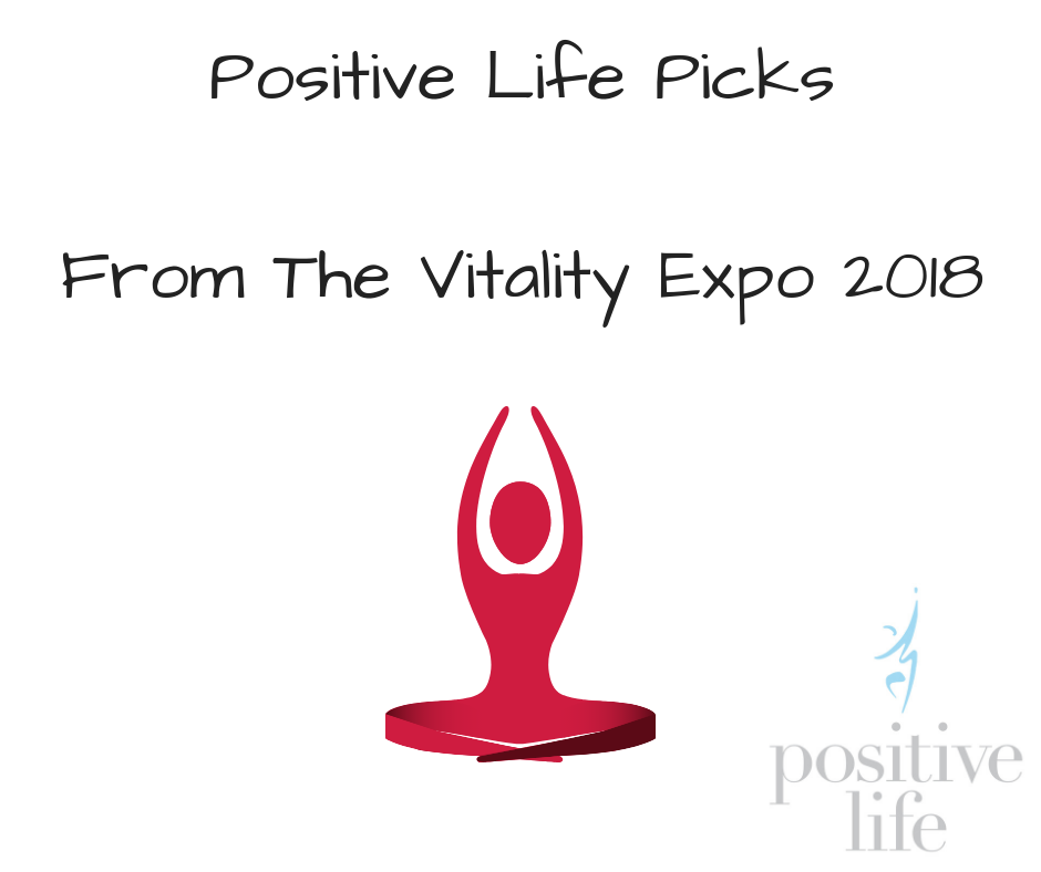 Positive PicksFrom The Vitality Expo 2018